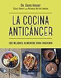 La cocina anticáncer: Los mejores alimentos para prevenir