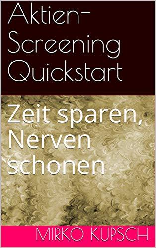 Aktien-Screening Quickstart: Zeit sparen, Nerven schonen