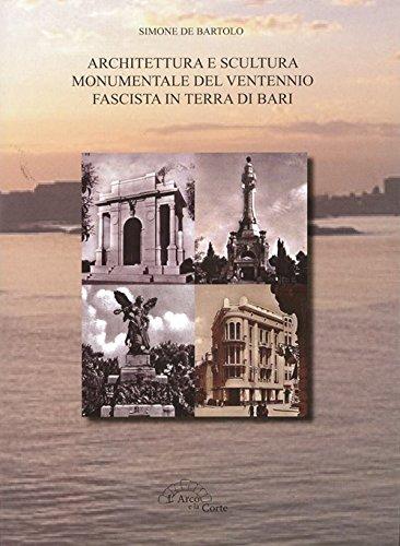 Architettura e scultura monumentale del ventennio fascista in terra di Bari