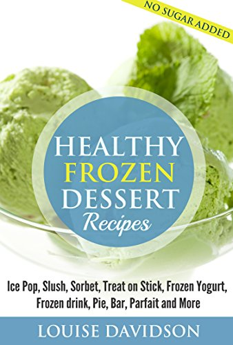 Healthy Frozen  Dessert Recipes by Sarah Spencer ebook deal