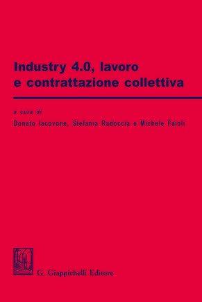 Industry 4.0, lavoro e contrattazione collettiva