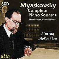 Myaskovsky: Complete Piano Sonatas by Murray McLachlan