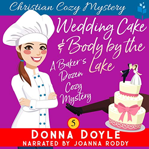Wedding Cake and a Body by the Lake: A Baker's Dozen Cozy Mystery, Book 5