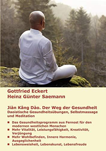 Jian Kang Dao. Der Weg der Gesundheit: Daoistische Gesundheitsübungen, Selbstmassage und Meditation