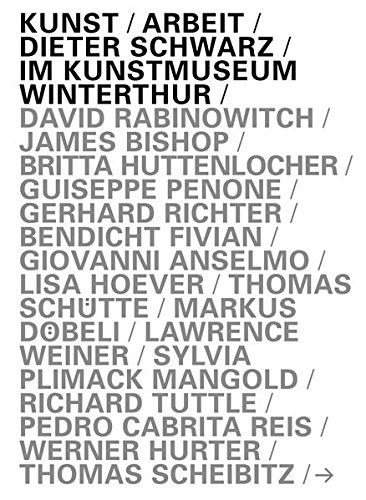 Kunst-Arbeit: Dieter Schwarz im Kunstmuseum Winterthur (KapitaleBibliothek)