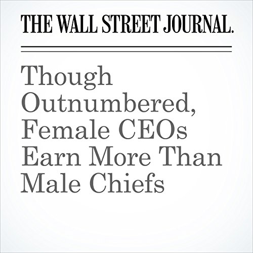 Though Outnumbered, Female CEOs Earn More Than Male Chiefs copertina