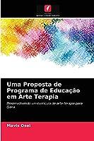 Uma Proposta de Programa de Educação em Arte Terapia