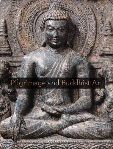 Proser, A: Pilgrimage and Buddhist Art (Asia Society (Yale))