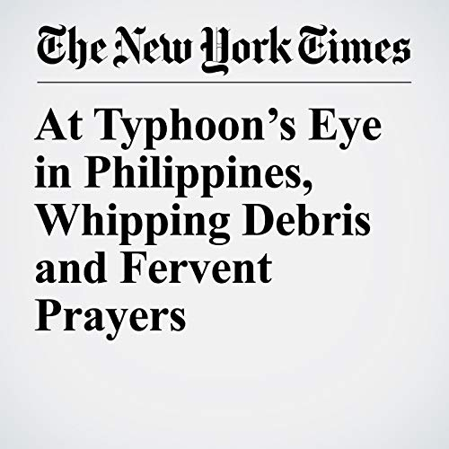 At Typhoon's Eye in Philippines, Whipping Debris and Fervent Prayers copertina