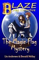 The Magic Flag Mystery (Blaze Dog Detective)