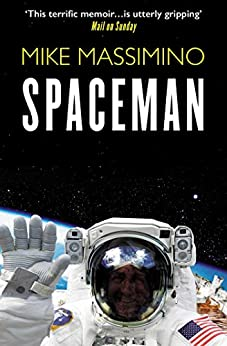 Spaceman: An Astronaut's Unlikely Journey to Unlock the Secrets of the Universe by [Mike Massimino]