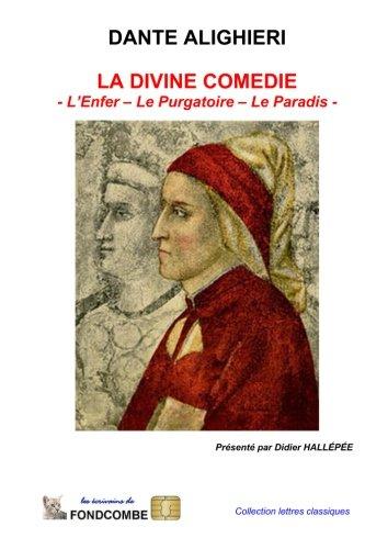 La Divine Comédie (Intégral): L'Enfer - Le Purgatoire - Le Paradis
