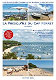 La Presqu'île du Cap Ferret: Les guides découverte du Bassin d'Arcachon (French Edition)