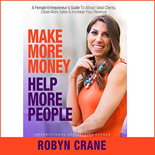 Make More Money, Help More People audiobook cover art