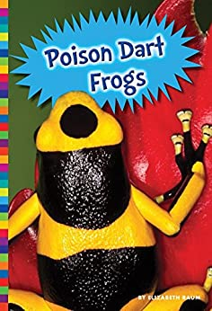 Poison Dart Frogs (Poisonous Animals) by [Elizabeth Raum]