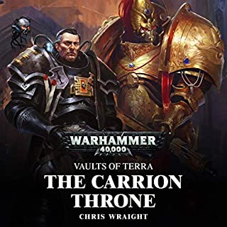 The Carrion Throne: Warhammer 40,000     Vaults of Terra, Book 1              Written by:                                                                                                                                 Chris Wraight                               Narrated by:                                                                                                                                 John Banks                      Length: 10 hrs and 24 mins     10 ratings     Overall 4.6