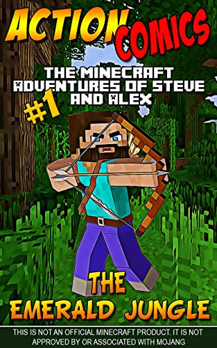 Action Comics: The Minecraft Adventures of Steve and Alex: The Emerald Jungle – Part 1 (Minecraft Steve and Alex Adventures Book 64)