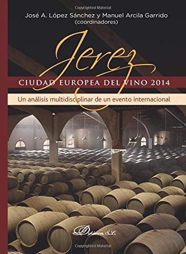 Jerez. Ciudad Europea del vino 2014