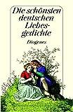 Die schönsten deutschen Liebesgedichte Von Walther von der Vogelweide bis Gottfried Keller