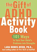 The Gift of ADHD Activity Book: 101 Ways to Turn Your Child's Problems into Strengths (Companion)