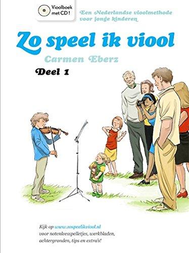 Zo Speel ik Viool 1 – viool en piano – booster + cd.