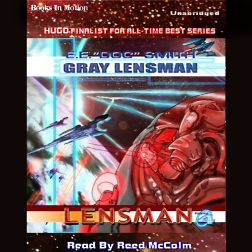 Gray Lensman     Lensman Series              By:                                                                                                                                 E. E. 'Doc' Smith                               Narrated by:                                                                                                                                 Reed McColm                      Length: 10 hrs and 32 mins     72 ratings     Overall 4.4