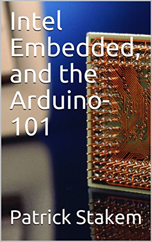 Intel Embedded, and the Arduino-101 (Computer Architecture Book 17) (English Edition)