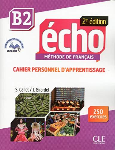 Echo. B2: Cahier personnel d'apprentissage. Con CD-Audio: Cahier personnel d'apprentissage + CD-audio...