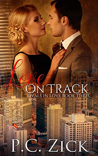 Book: Love on Track (Rivals in Love Book 3) by P.C. Zick