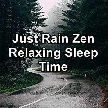 Just Rain Zen Relaxing Sleep Time