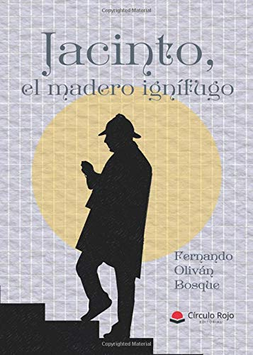Jacinto, el madero ignífugo