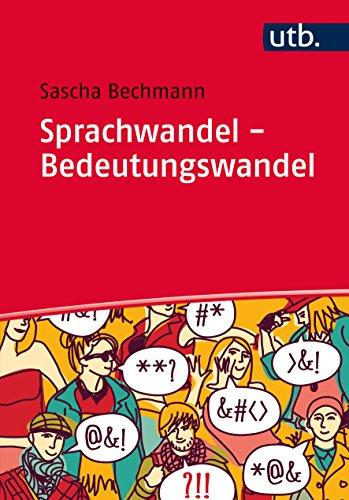 Sprachwandel - Bedeutungswandel: Eine Einführung
