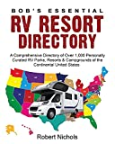 Bob's Essential RV Resort Directory: A Comprehensive Directory of Over 1,000 Personally Curated RV Parks, Resorts & Campgrounds of the Continental United States 1
