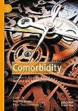 Comorbidity: Symptoms, Conditions, Behavior and Treatments