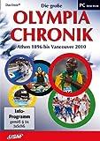 Die große Olympia-Chronik: Athen 1896 bis Vancouver 2010