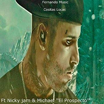 Cositas Locas (feat. Nicky Jam & Michael 'El Prospecto')