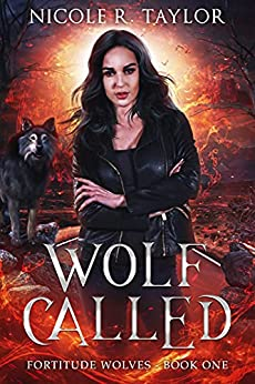Wolf Called (Fortitude Wolves Book 1) by [Nicole R Taylor]