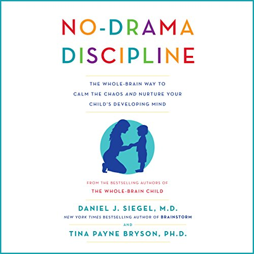 No-Drama Discipline     The Whole-Brain Way to Calm the Chaos and Nurture Your Child's Developing Mind              By:                                                                                                                                 Daniel J. Siegel,                                                                                        Tina Payne Bryson                               Narrated by:                                                                                                                                 Daniel J. Siegel,                                                                                        Tina Payne Bryson                      Length: 8 hrs and 18 mins     168 ratings     Overall 4.6