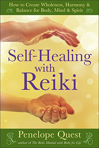 Compare Textbook Prices for Self-Healing with Reiki: How to Create Wholeness, Harmony & Balance for Body, Mind & Spirit Reprint Edition ISBN 9781585429059 by Quest, Penelope