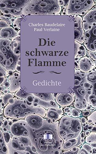 Die schwarze Flamme: Gedichte
