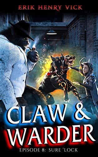 Sure 'Lock: CLAW & WARDER Episode 8