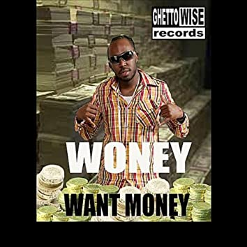 Want Money