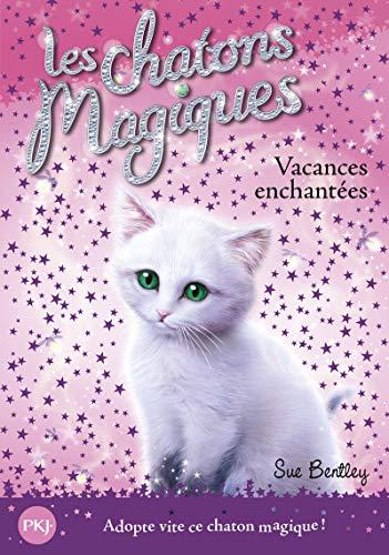 Les chatons magiques - tome 10 : Vacances enchantées (10)