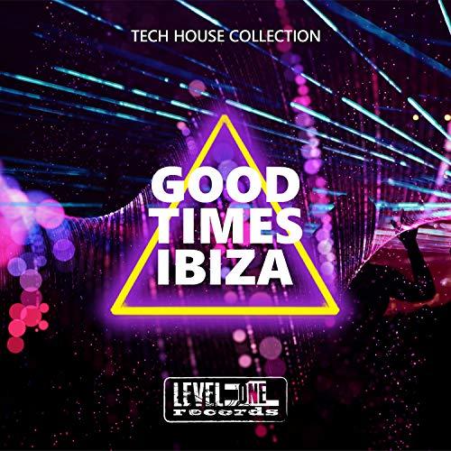 Good Times Ibiza (Tech House Collection)