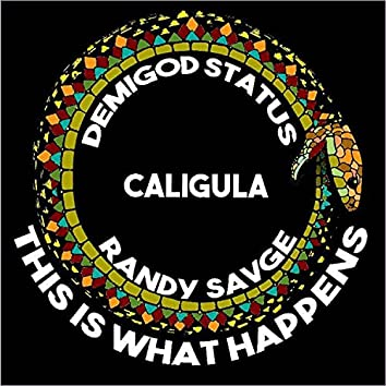 This Is What Happens (feat. Demigod Status, Caligula & Randy Savge)