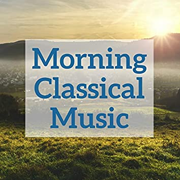 Morning Classical Music