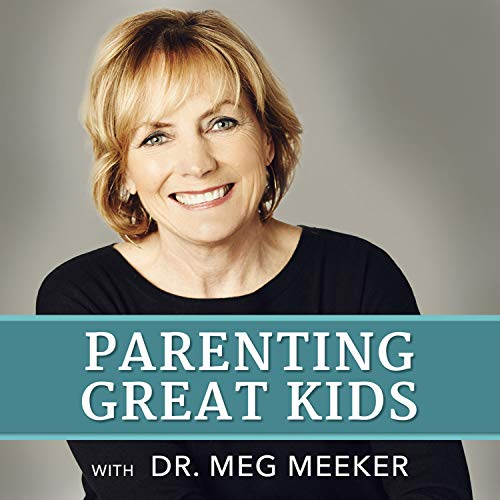 Parenting Great Kids with Dr. Meg Meeker  By  cover art