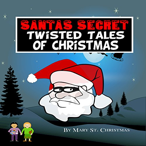 Santa's Secret Twisted Tales of Christmas, Book 1 audiobook cover art