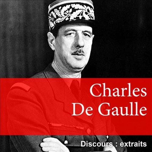 Les plus grands discours de Charles de Gaulle audiobook cover art