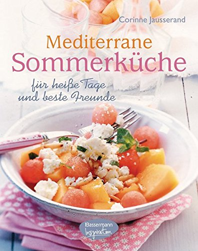 Mediterrane Sommerküche: für heiße Tage und beste Freunde